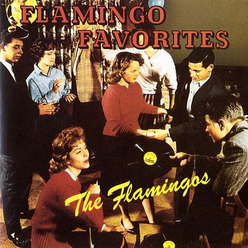 Play & Download Flamingo Favorites by The Flamingos | Napster