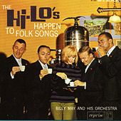 Play & Download The Hi-Lo's Happen To Folk Songs by The Hi-Lo's | Napster