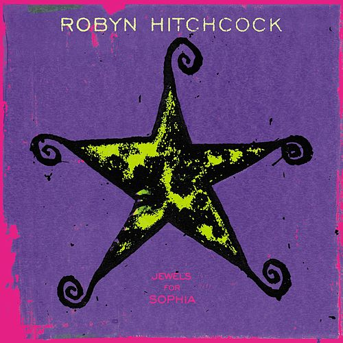 Play & Download Jewels For Sophia by Robyn Hitchcock | Napster
