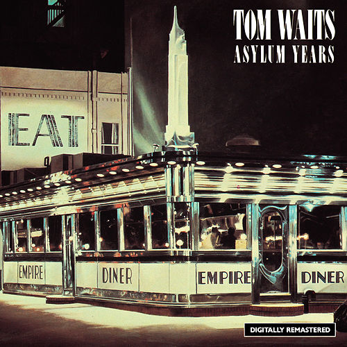 The Asylum Years by Tom Waits