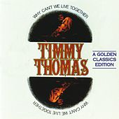 Why Can't We Live Together by Timmy Thomas