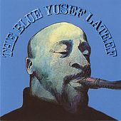 Play & Download The Blue Yusef Lateef by Yusef Lateef | Napster