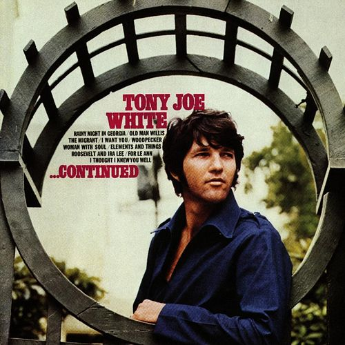 ...Continued by Tony Joe White