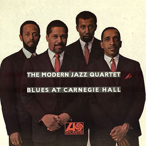 Play & Download Blues At Carnegie Hall by Modern Jazz Quartet | Napster