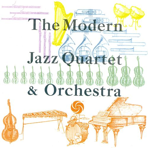 Play & Download The Modern Jazz Quartet & Orchestra by Modern Jazz Quartet | Napster