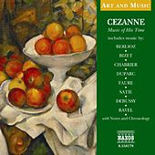 Play & Download Art & Music: Cezanne - Music Of His Time by Various Artists | Napster