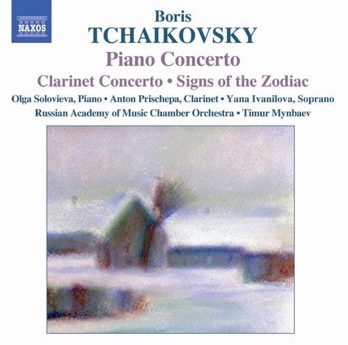 Tchaikovsky, B.: Piano Concerto / Clarinet Concerto / Signs Of The Zodiac by Boris Alexandrovich Tchaikovsky