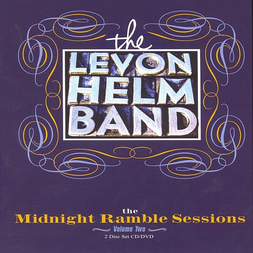 The Midnight Ramble Sessions Volume 2 by Levon Helm