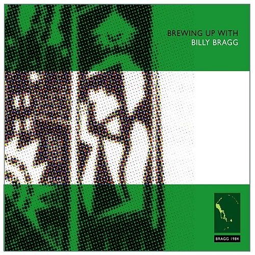 Play & Download Brewing Up With Billy Bragg (remastered) Bonus Tracks by Billy Bragg | Napster
