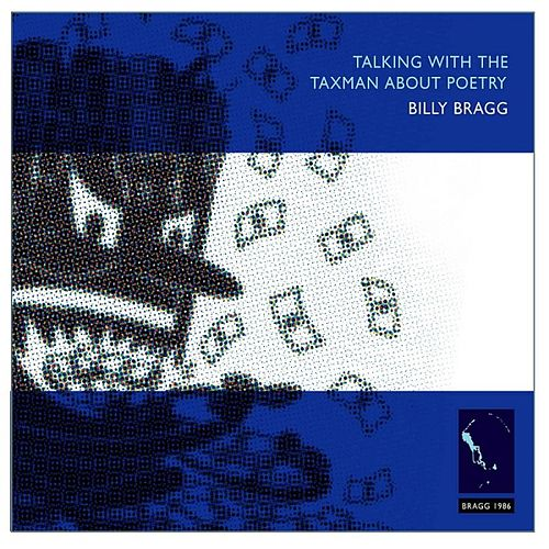 Play & Download Talking With The Taxman About Poetry (Remastered) by Billy Bragg | Napster