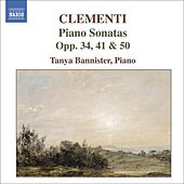 Play & Download Clementi: Piano Sonatas Op. 50 No. 1, Op. 41 And Op. 34 No. by Tanya Bannister | Napster
