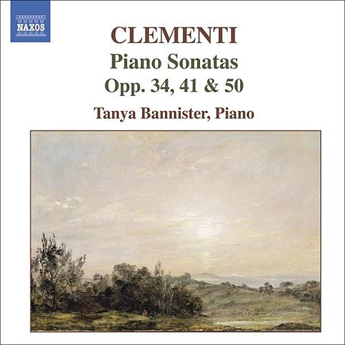 Clementi: Piano Sonatas Op. 50 No. 1, Op. 41 And Op. 34 No. by Tanya Bannister