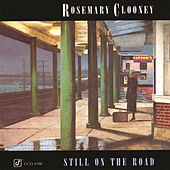 Still On The Road by Rosemary Clooney