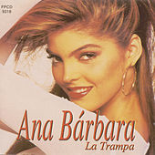 Play & Download La Trampa by Ana Bárbara | Napster