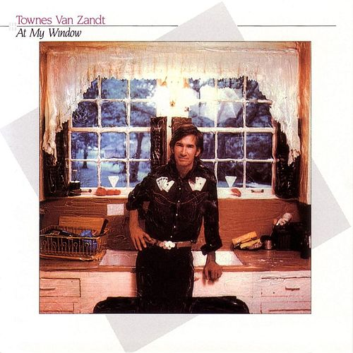 At My Window by Townes Van Zandt