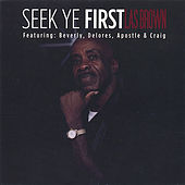 Play & Download Seek Ye First by Brown | Napster