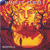 Bohica by Mighty Purple