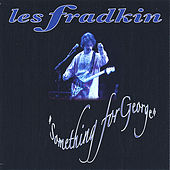 Something For George by Les Fradkin