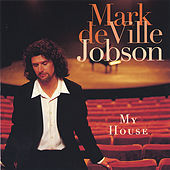 My House by Mark DeVille Jobson
