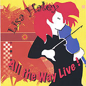 All the Way Live! by Lisa Haley