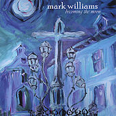 becoming the moon by Mark Williams