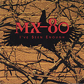 Play & Download I've Seen Enough by MX-80 Sound | Napster