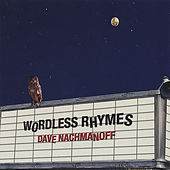 Play & Download Wordless Rhymes by Dave Nachmanoff | Napster