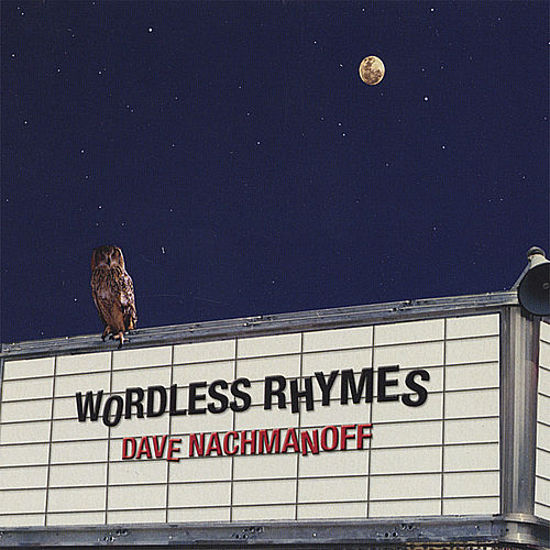 Wordless Rhymes by Dave Nachmanoff