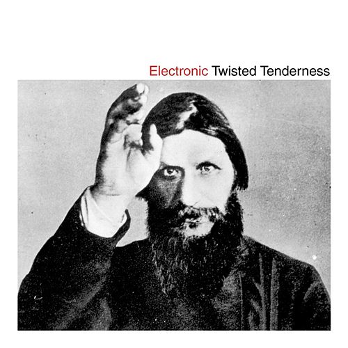 Play & Download Twisted Tenderness by Electronic | Napster