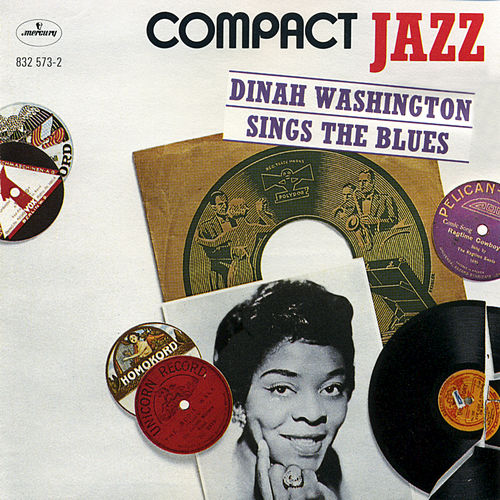 Compact Jazz: Dinah Washington Sings The Blues by Dinah Washington
