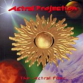 The Astral Files by Astral Projection