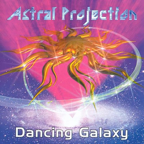 Play & Download Dancing Galaxy by Astral Projection | Napster