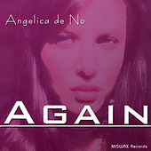 Angelica de No - Again by Angelica De No