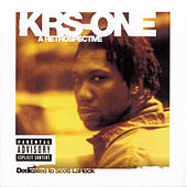 Play & Download A Retrospective-Dedicated To Scott LaRock by KRS-One | Napster