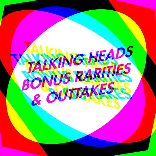 Play & Download Bonus Rarities & Outtakes by Talking Heads | Napster