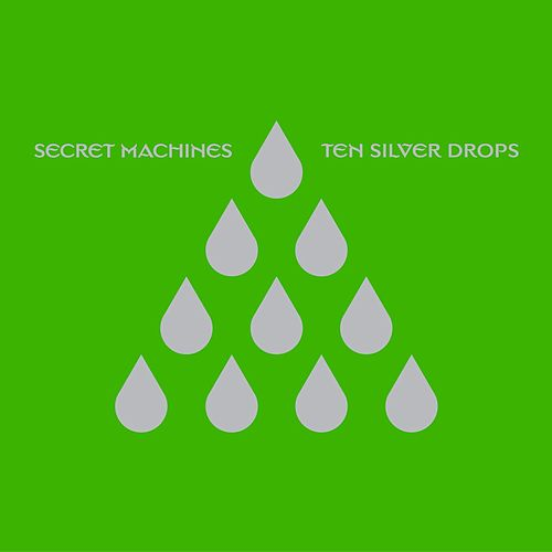 Play & Download Ten Silver Drops by Secret Machines | Napster
