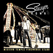 Play & Download Mission Temple Fireworks Stand by Sawyer Brown | Napster