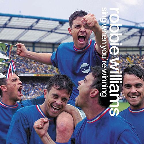 Play & Download Sing When You're Winning by Robbie Williams | Napster