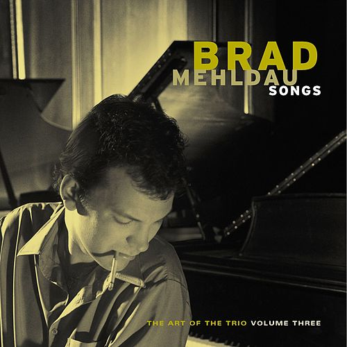 Art Of The Trio Vol. 3 by Brad Mehldau