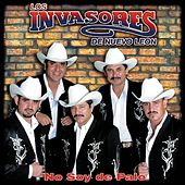 Play & Download No Soy De Palo by Los Invasores De Nuevo Leon | Napster