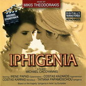 Play & Download Iphigenia - Original Soundtrack by Mikis Theodorakis (Μίκης Θεοδωράκης) | Napster