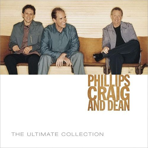 Play & Download Phillips Craig & Dean Ultimate Collection by Phillips, Craig & Dean | Napster