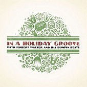 Play & Download In a Holiday Groove by Robert Walter | Napster
