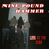 Live At The Vera by Nine Pound Hammer