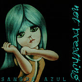 Sagre Azul by Not Breathing