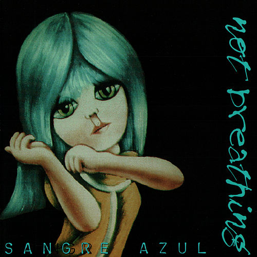 Play & Download Sagre Azul by Not Breathing | Napster