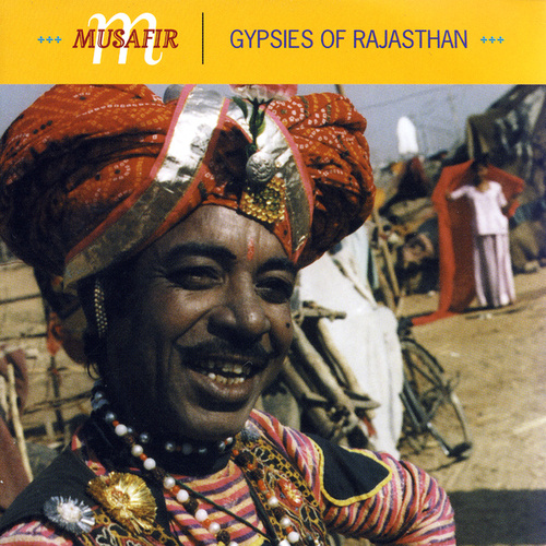 Play & Download Gypsies Of Rajasthan by Musafir | Napster