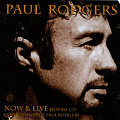 Play & Download Now & Live CD 2: Live (The Loreley Tapes…) by Paul Rodgers | Napster