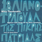 Play & Download Eighteen Little Songs For The Bitter Homeland by Mikis Theodorakis (Μίκης Θεοδωράκης) | Napster