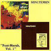 Play & Download Post-Mersh, Vol. 1 by Minutemen | Napster